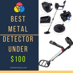 Best Metal Detectors Under 100 dollars