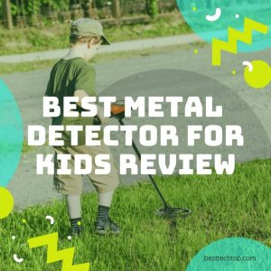 Best Metal Detectors for Kids Review 2019