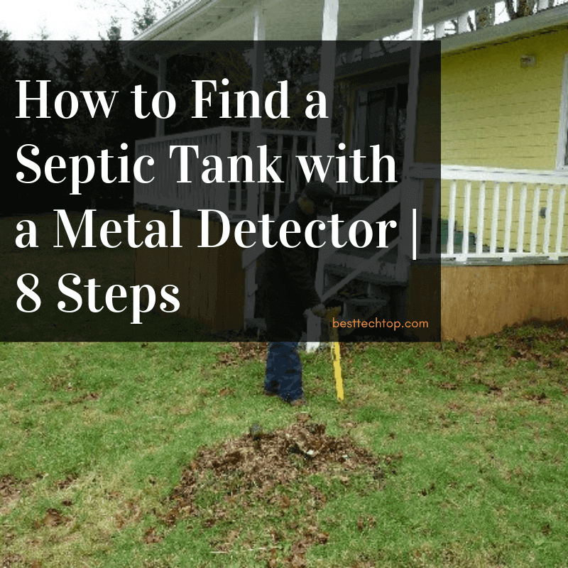 How to Find a Septic Tank with a Metal Detector 2020