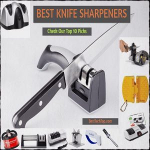 Best Knife Sharpeners 2019