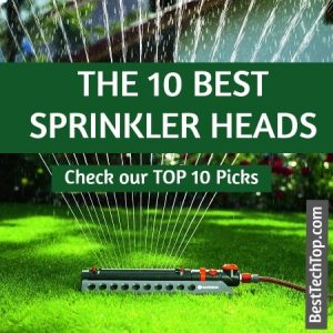 best sprinkler heads 2019 The 10 Best Sprinkler Heads 2019 for Lawn & Garden   BestTechTop