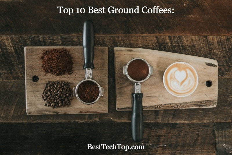 Top 10 Ground Coffees