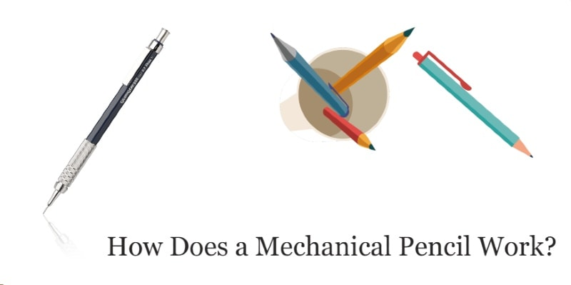 How Does a Mechanical Pencil Work